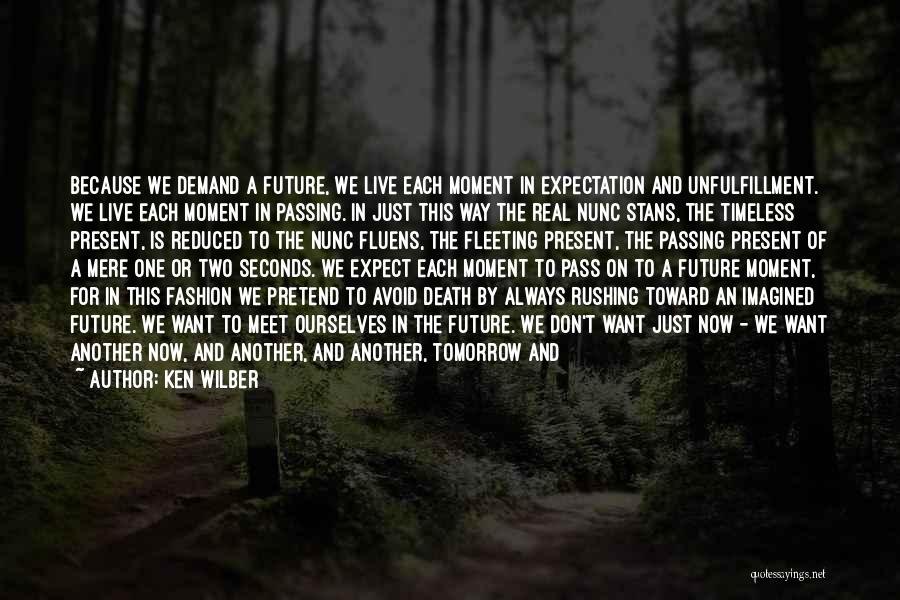 Can We Meet Tomorrow Quotes By Ken Wilber