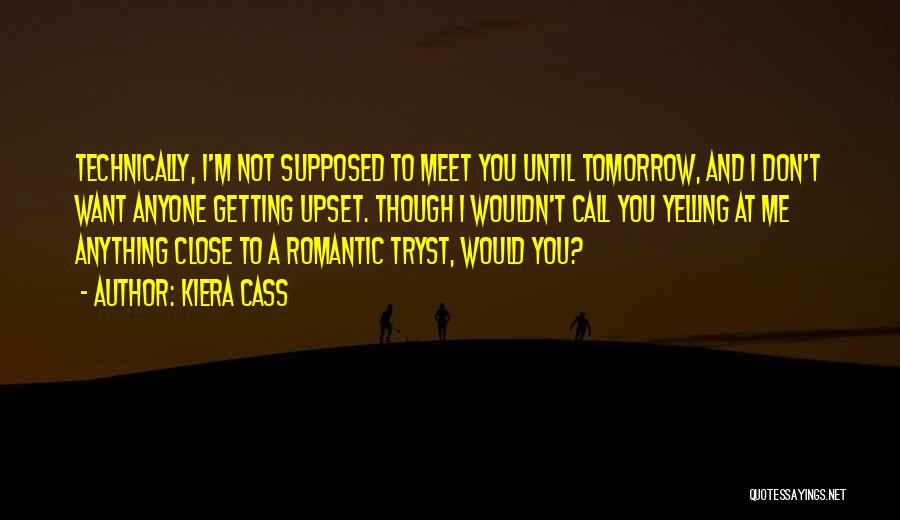 Can We Meet Tomorrow Quotes By Kiera Cass