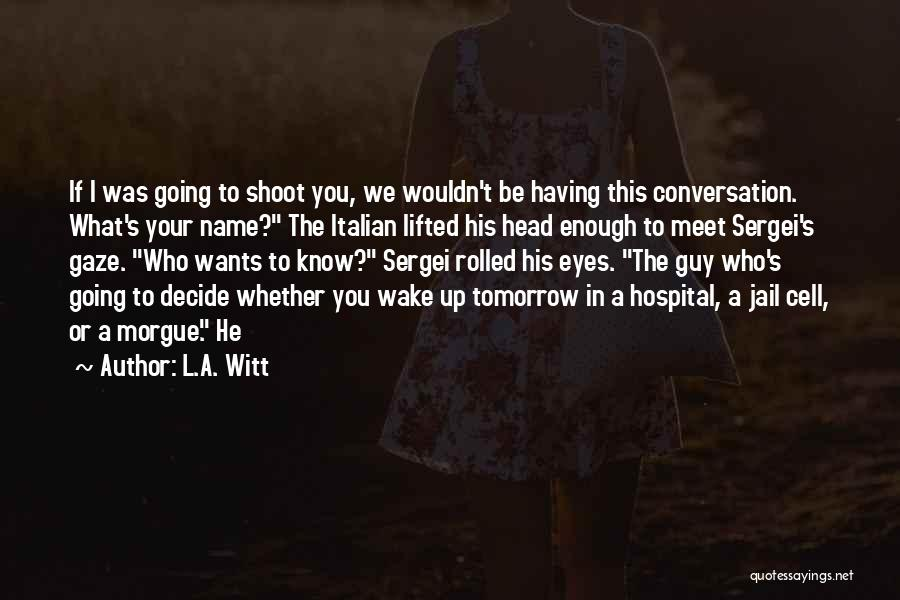 Can We Meet Tomorrow Quotes By L.A. Witt