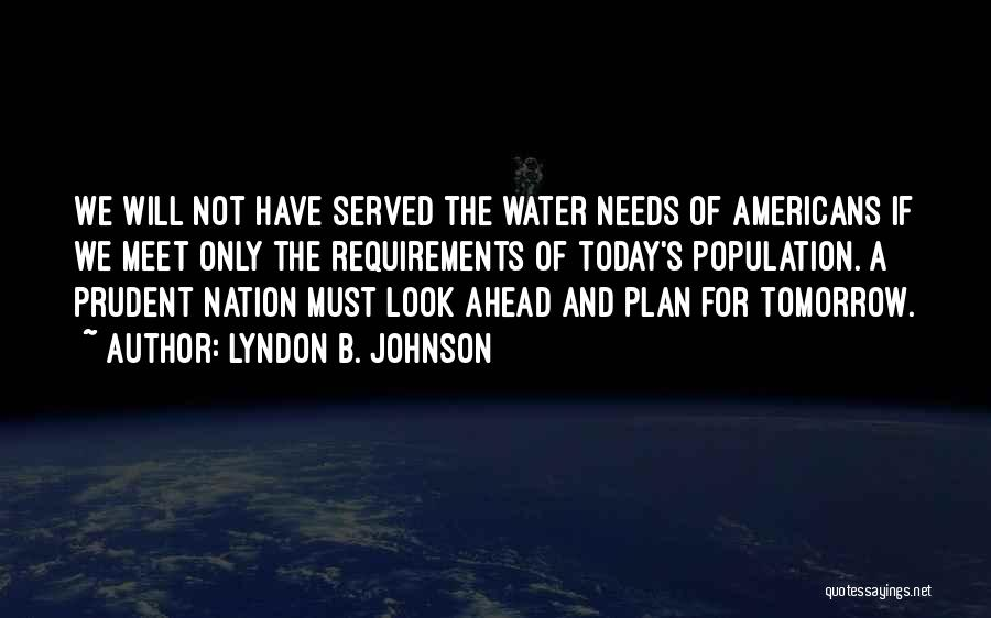 Can We Meet Tomorrow Quotes By Lyndon B. Johnson