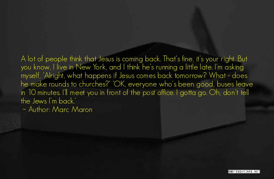 Can We Meet Tomorrow Quotes By Marc Maron
