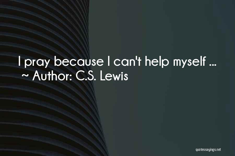 Can You Please Help Me With Quotes By C.S. Lewis