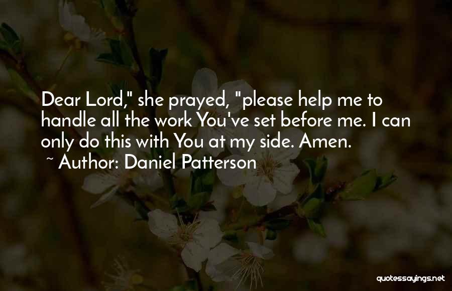 Can You Please Help Me With Quotes By Daniel Patterson