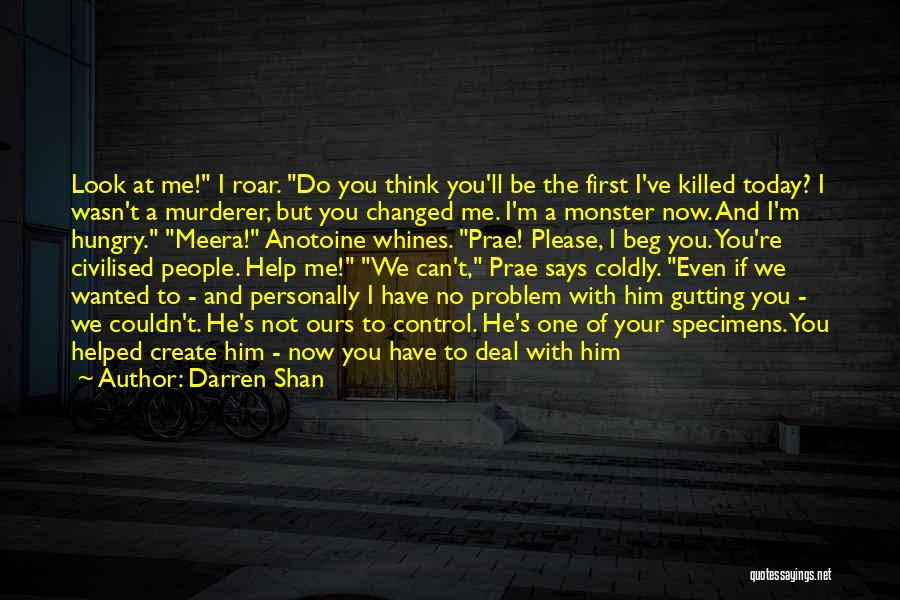 Can You Please Help Me With Quotes By Darren Shan