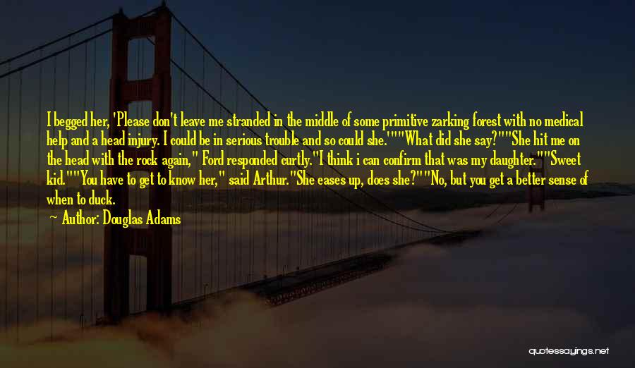 Can You Please Help Me With Quotes By Douglas Adams