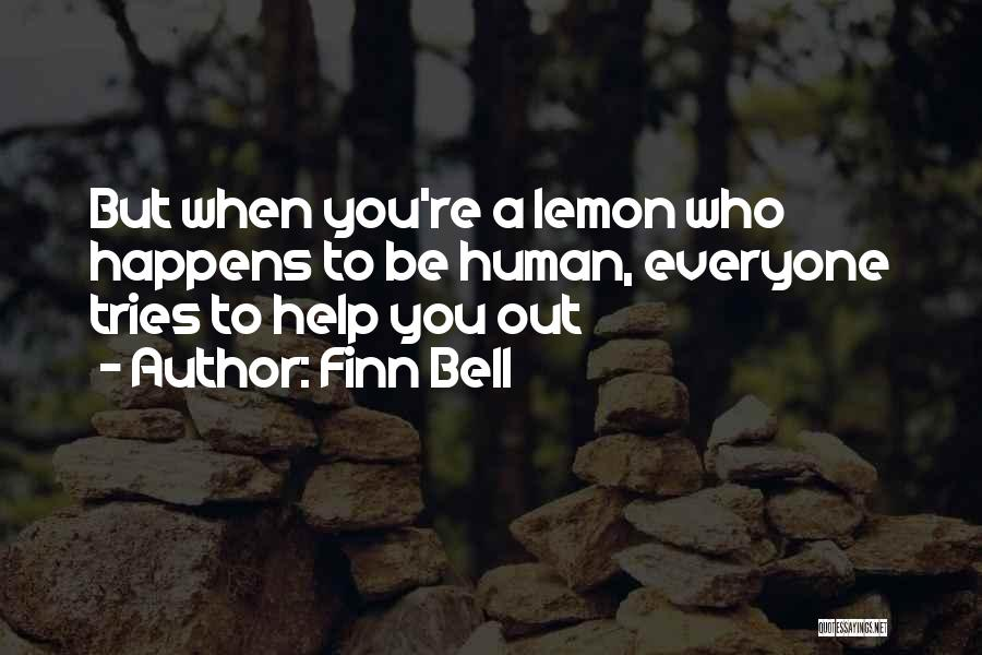 Can You Please Help Me With Quotes By Finn Bell