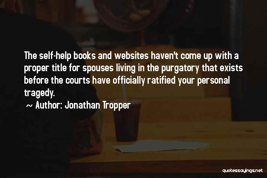 Can You Please Help Me With Quotes By Jonathan Tropper