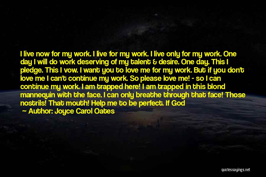 Can You Please Help Me With Quotes By Joyce Carol Oates