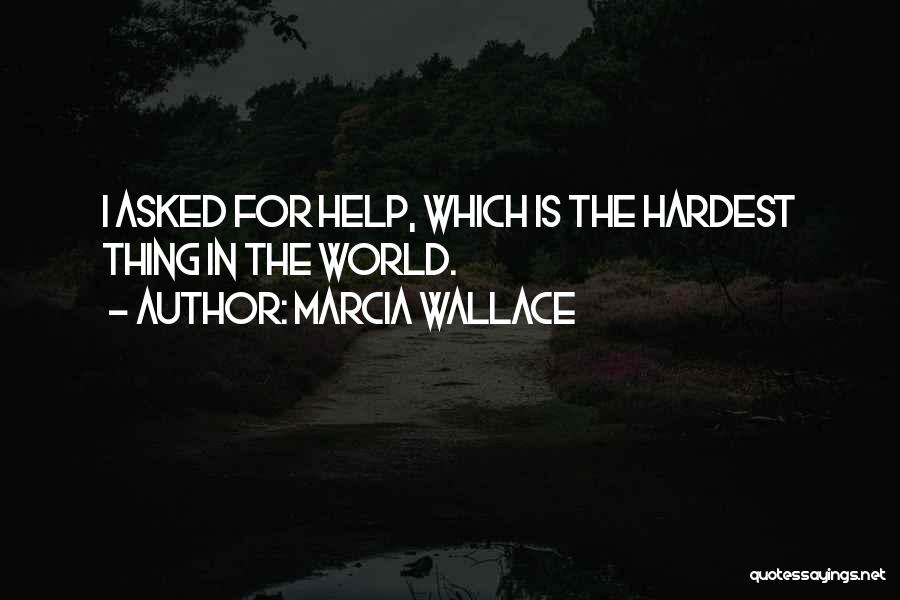 Can You Please Help Me With Quotes By Marcia Wallace
