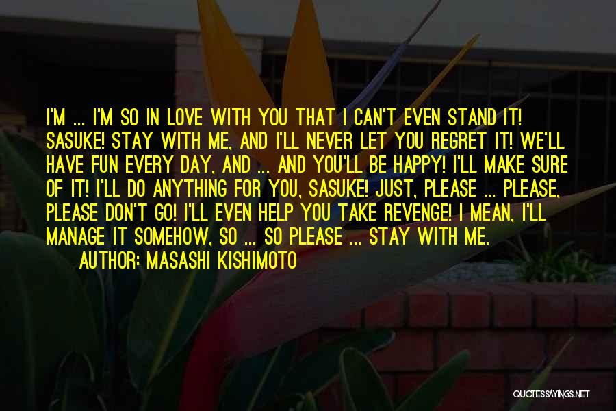 Can You Please Help Me With Quotes By Masashi Kishimoto