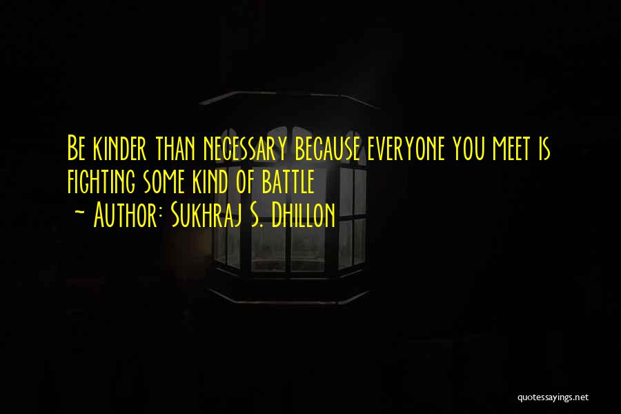 Can You Please Help Me With Quotes By Sukhraj S. Dhillon