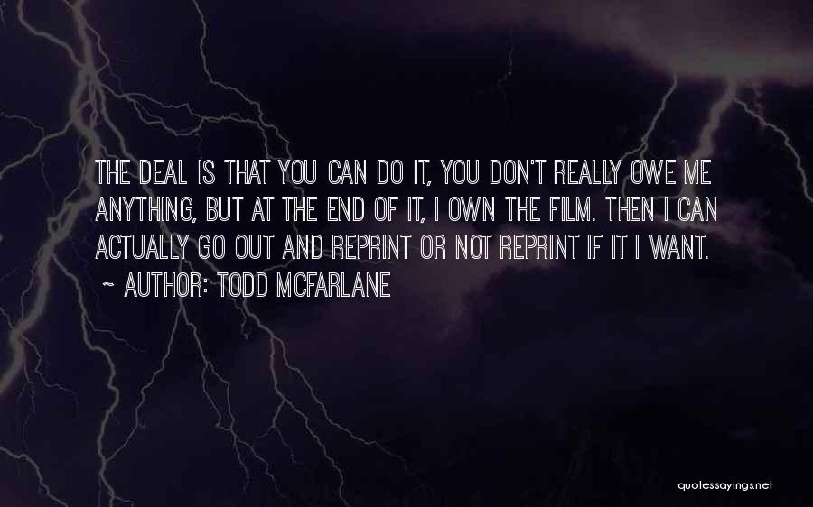Can You Reprint Quotes By Todd McFarlane