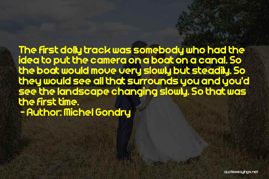 Canal Boat Quotes By Michel Gondry