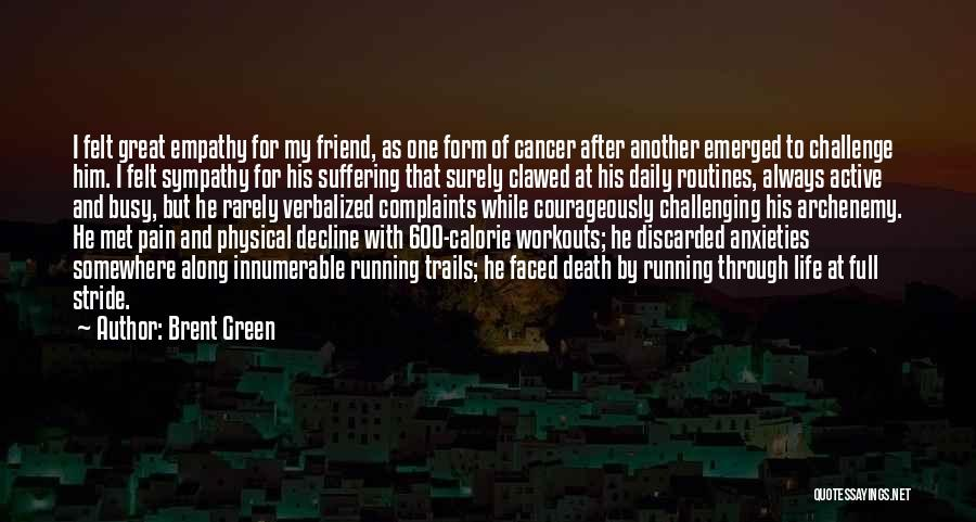 Cancer And Running Quotes By Brent Green
