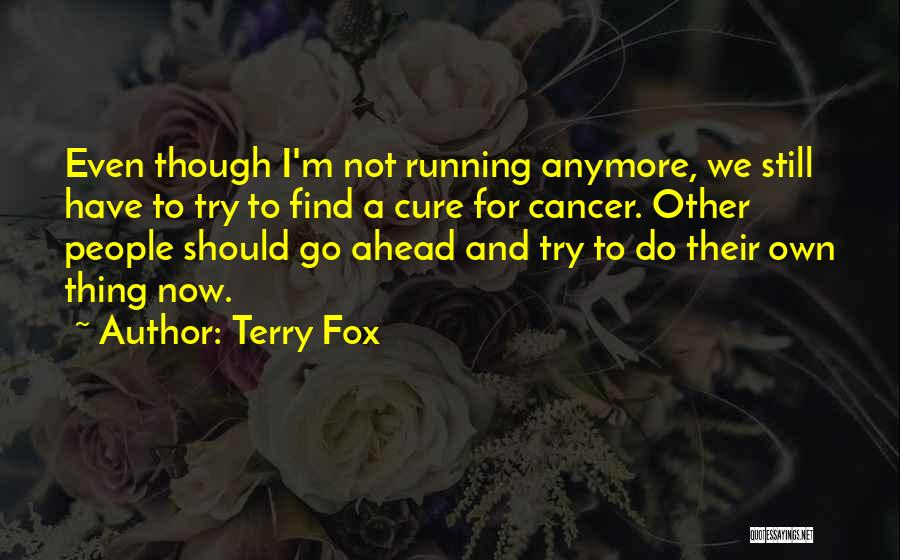Cancer And Running Quotes By Terry Fox