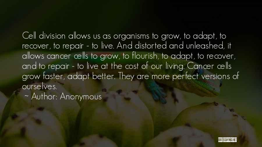 Cancer Cells Quotes By Anonymous