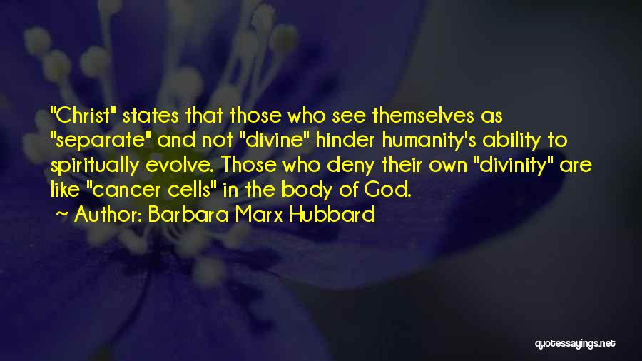Cancer Cells Quotes By Barbara Marx Hubbard