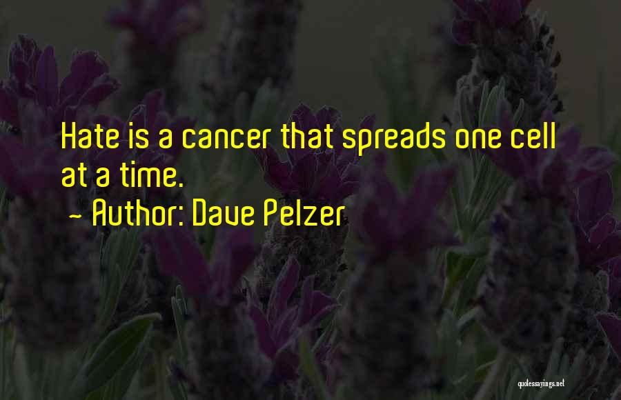 Cancer Cells Quotes By Dave Pelzer