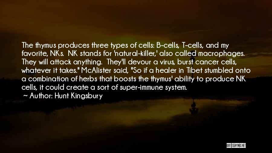 Cancer Cells Quotes By Hunt Kingsbury