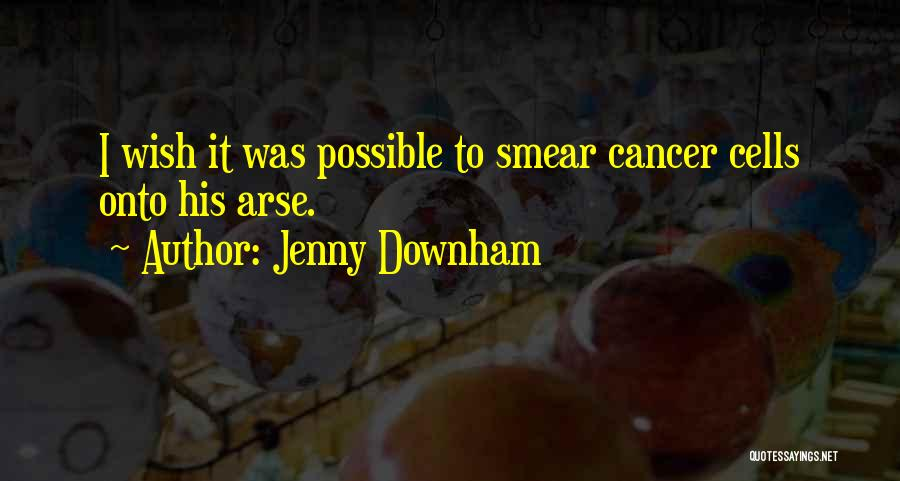 Cancer Cells Quotes By Jenny Downham