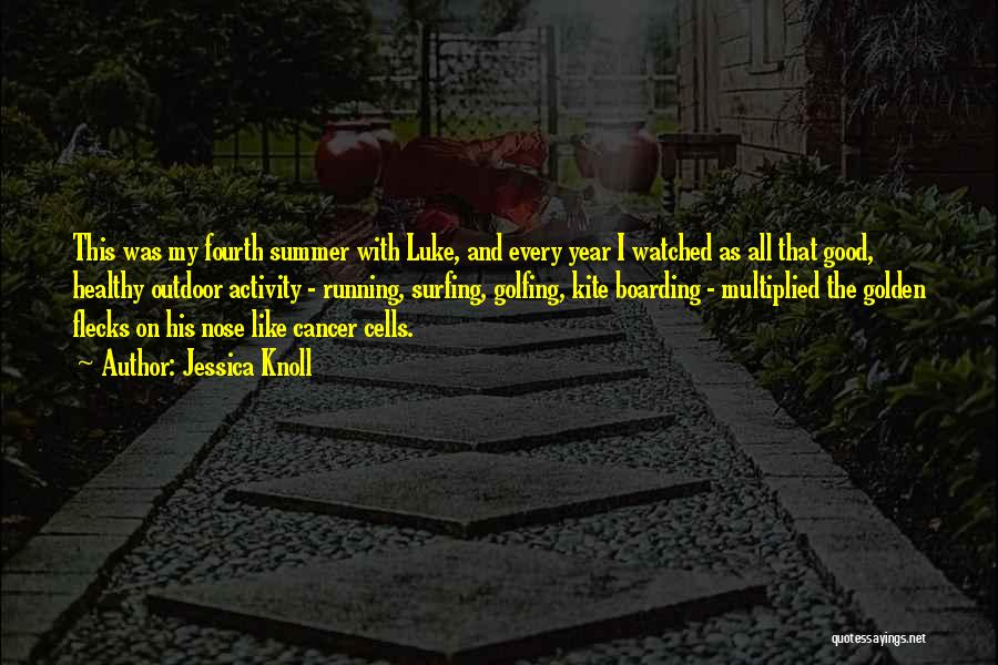 Cancer Cells Quotes By Jessica Knoll