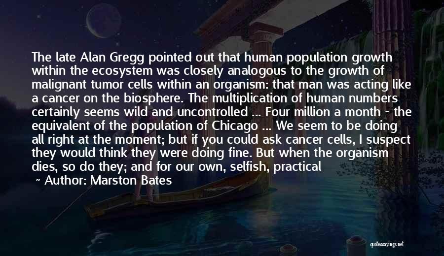 Cancer Cells Quotes By Marston Bates