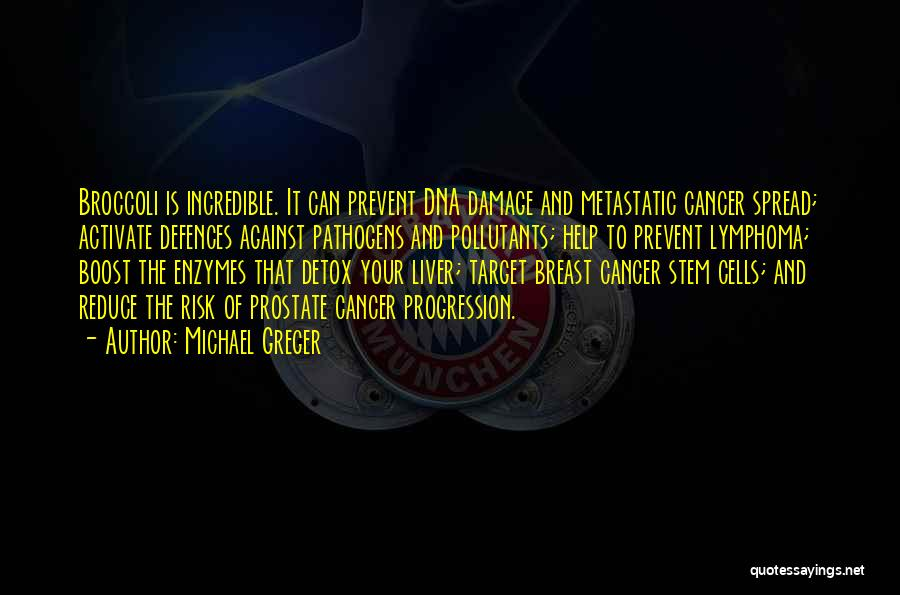 Cancer Cells Quotes By Michael Greger