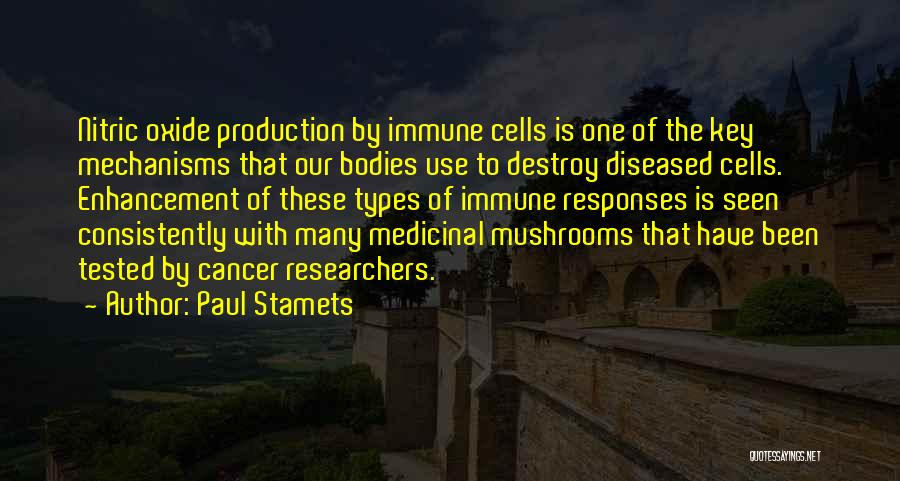Cancer Cells Quotes By Paul Stamets