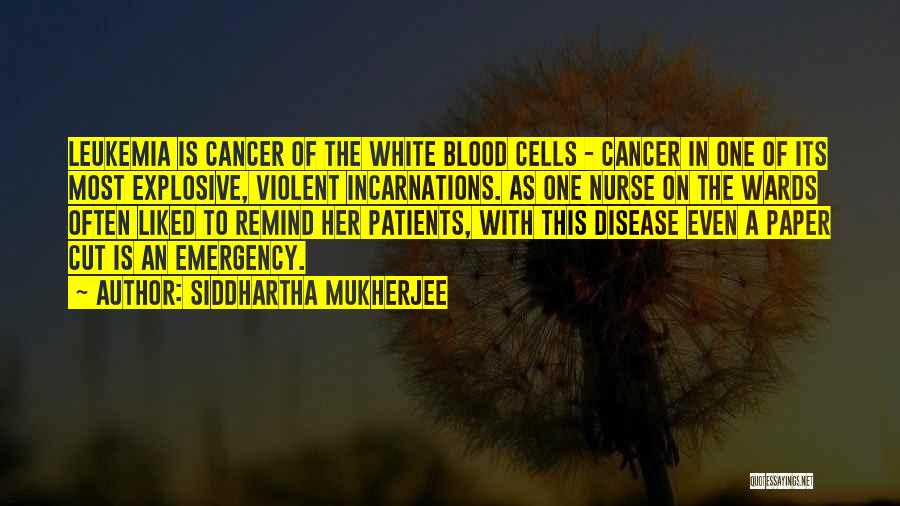 Cancer Cells Quotes By Siddhartha Mukherjee