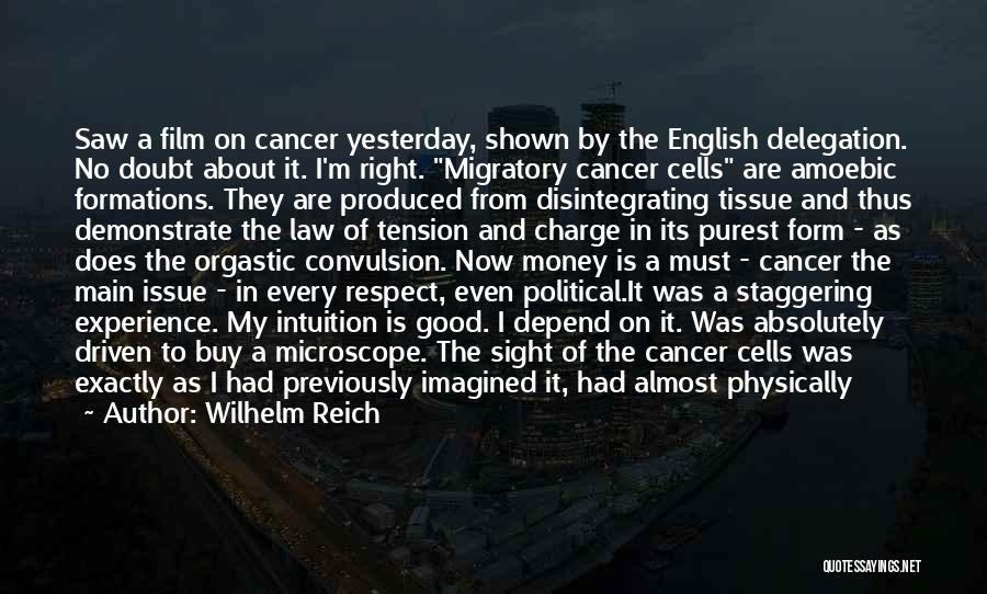 Cancer Cells Quotes By Wilhelm Reich