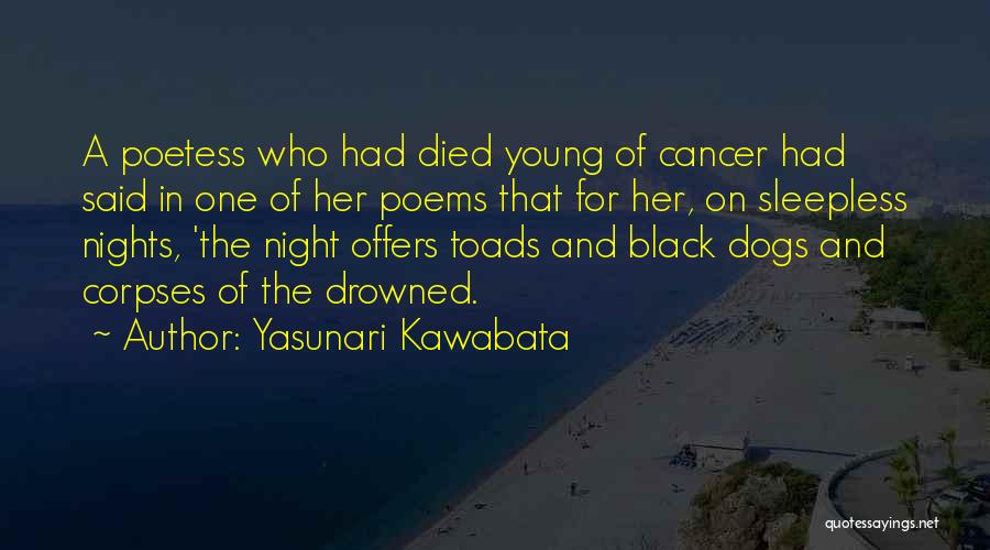 Cancer Poems And Quotes By Yasunari Kawabata