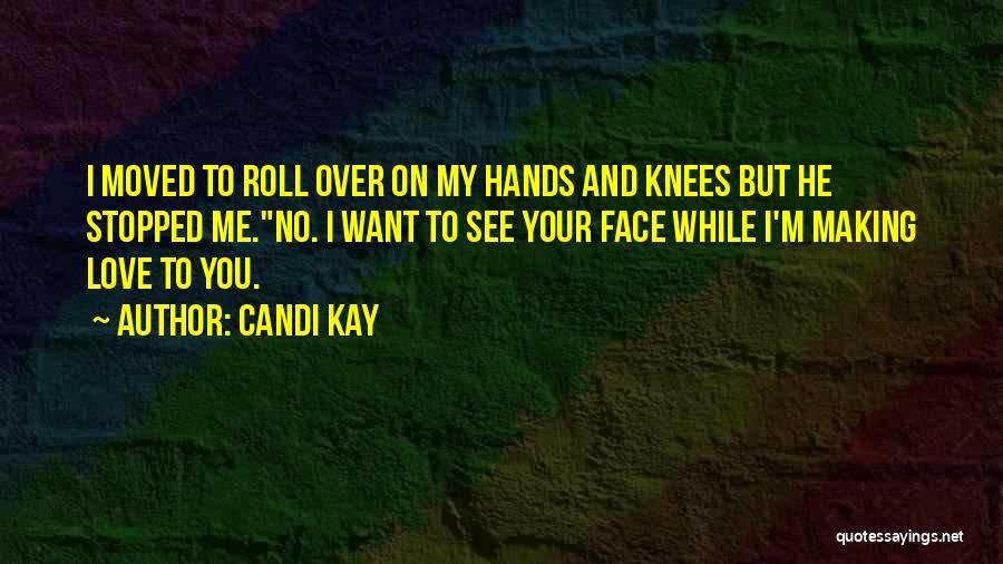 Candi Kay Quotes 2243305