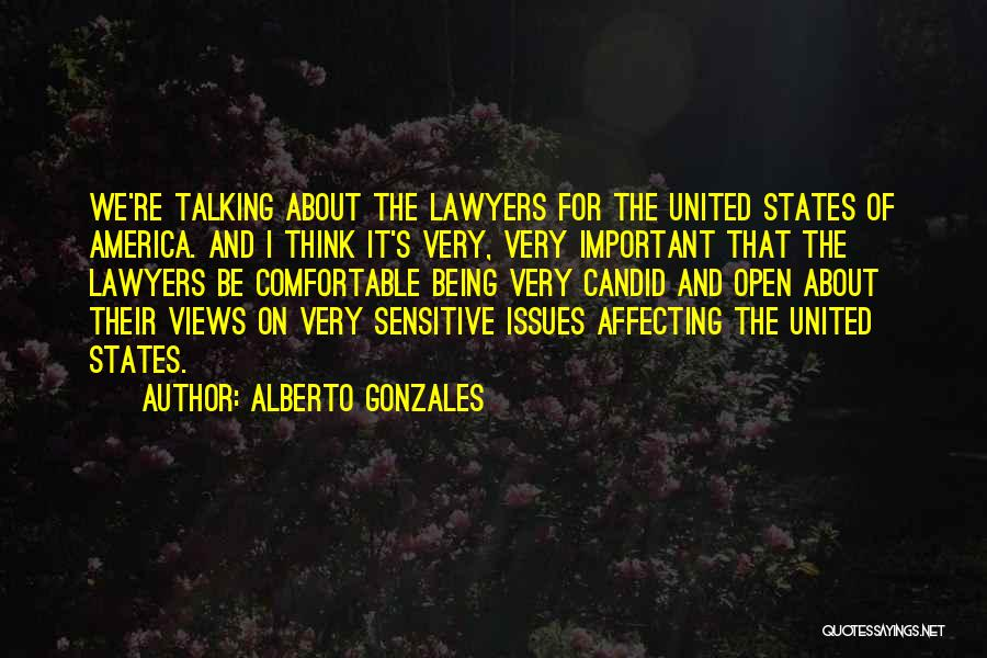 Candid Quotes By Alberto Gonzales