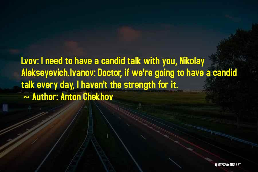 Candid Quotes By Anton Chekhov
