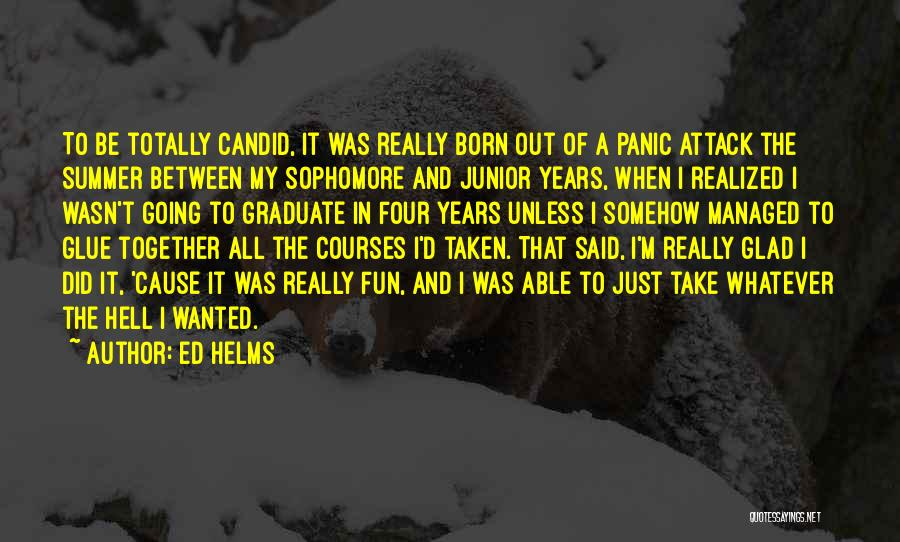Candid Quotes By Ed Helms