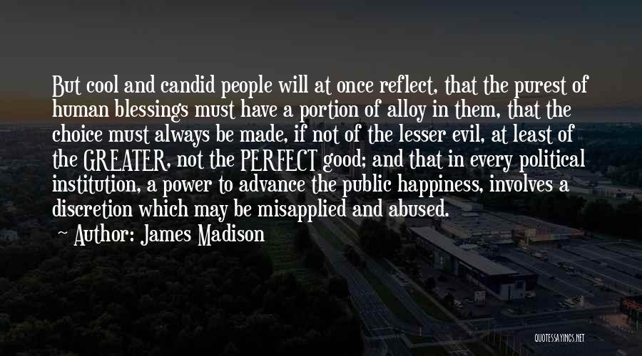 Candid Quotes By James Madison