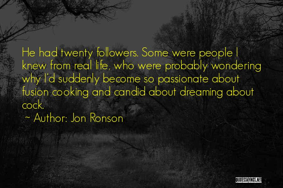 Candid Quotes By Jon Ronson