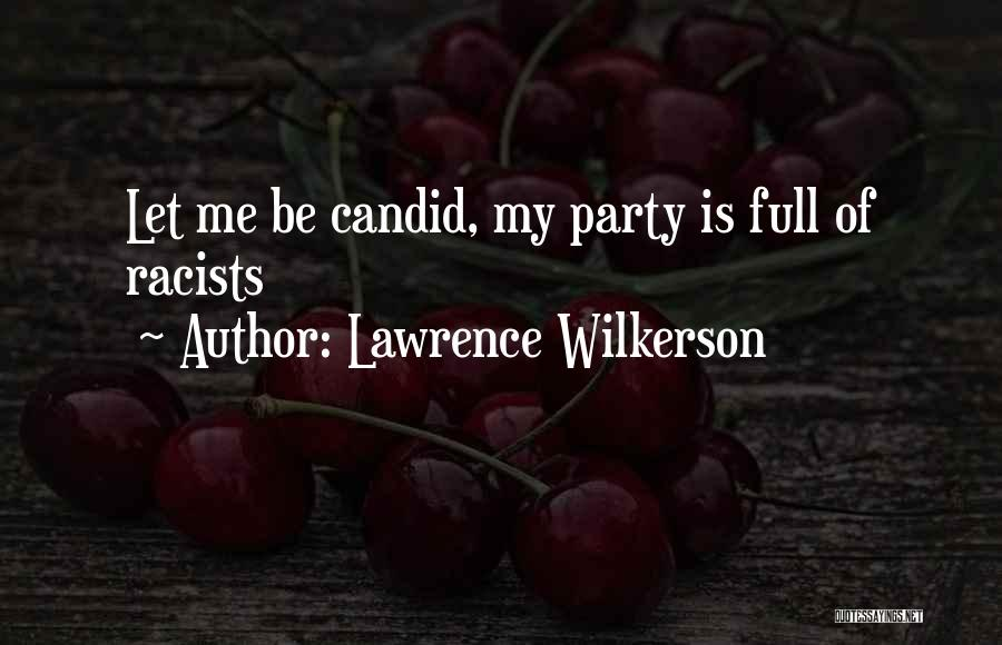 Candid Quotes By Lawrence Wilkerson