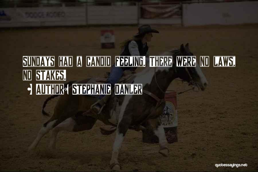Candid Quotes By Stephanie Danler