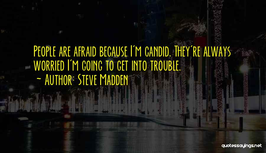 Candid Quotes By Steve Madden