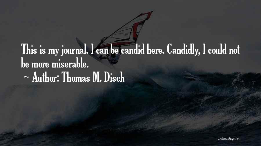 Candid Quotes By Thomas M. Disch