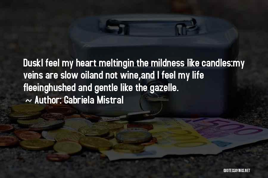 Candles And Wine Quotes By Gabriela Mistral