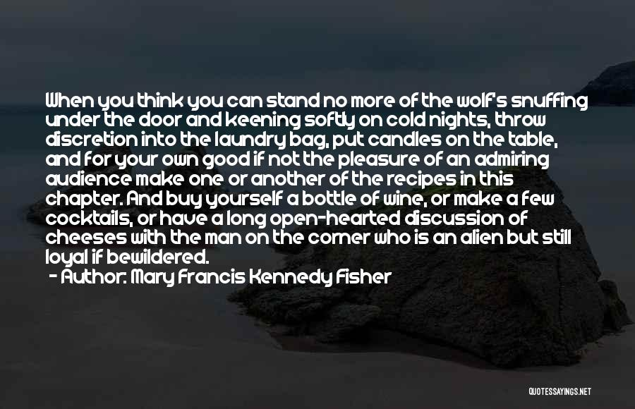 Candles And Wine Quotes By Mary Francis Kennedy Fisher