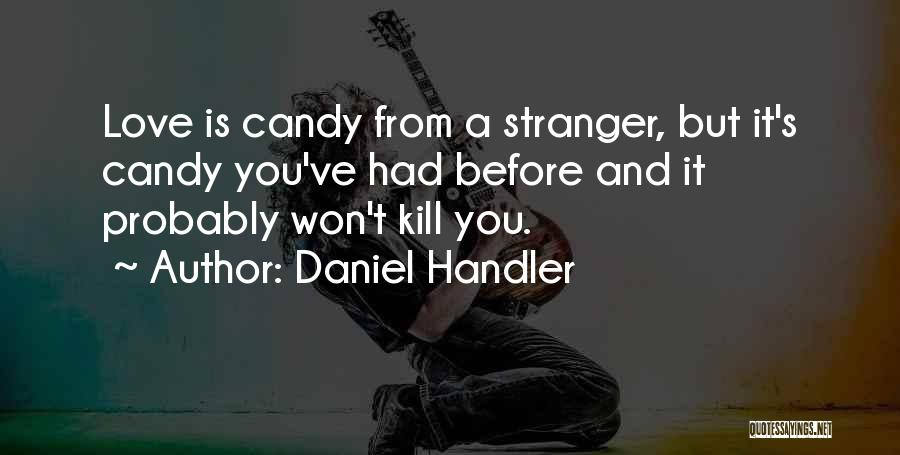 Candy And Love Quotes By Daniel Handler