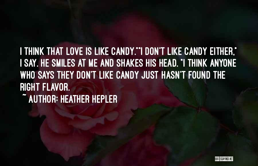 Candy And Love Quotes By Heather Hepler