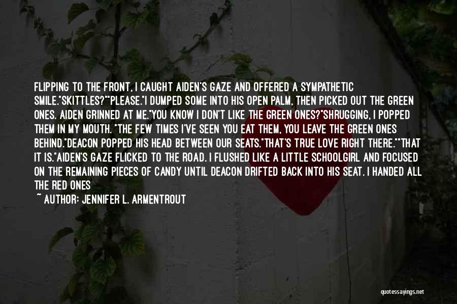 Candy And Love Quotes By Jennifer L. Armentrout