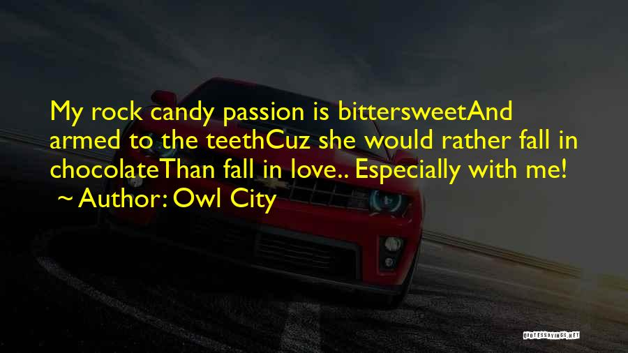 Candy And Love Quotes By Owl City