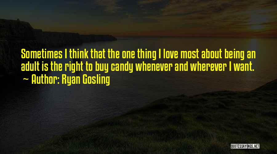 Candy And Love Quotes By Ryan Gosling