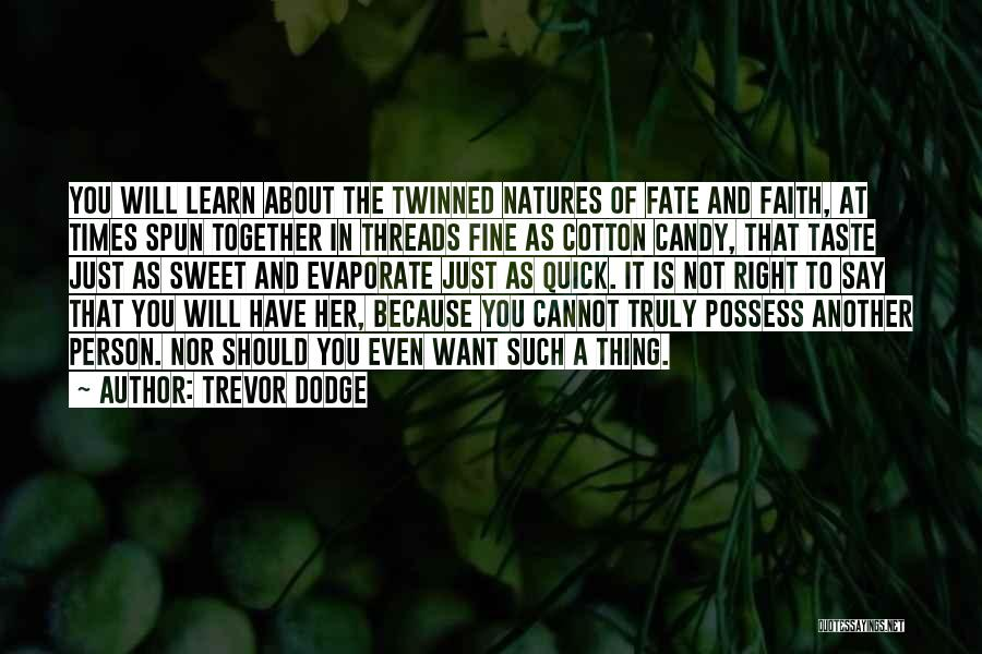 Candy And Love Quotes By Trevor Dodge