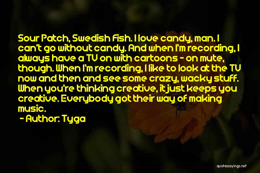 Candy And Love Quotes By Tyga
